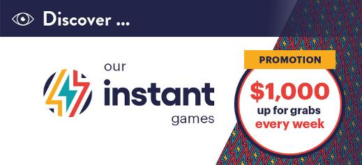 Discover our Instant games Promotion