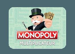 Monopoly Multiplicateur