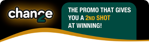 2nd chance: the promo that gives you a 2nd shot at winning!