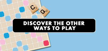Scrabble - Discover the other ways to play