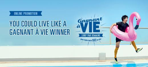 Live like a Gagnant à vie winner Promotion