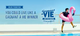 Live like a Gagnant à vie winner promotion