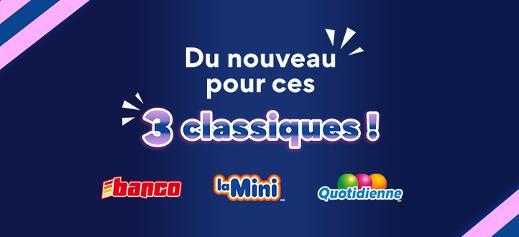 Du nouveau pour ces 3 classiques! Banco, La Mini, Quotidienne