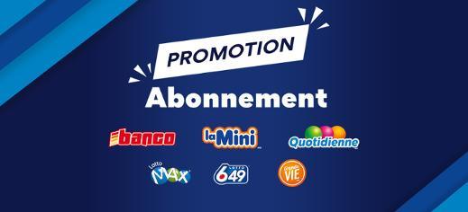 Promotion Abonnement - Banco, La Mini, Quotidienne, Lotto Max, Lotto 6/49, Grande Vie
