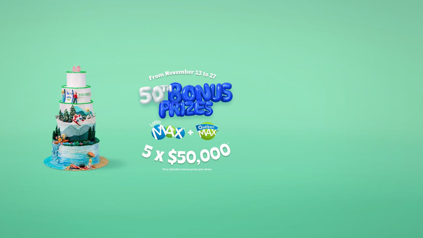 From November 13 to 27, 50th bonus prizes, Lotto Max and Québec Max, 5 x $50,000